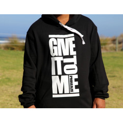 'Give It To Me' Pocketless Hoody